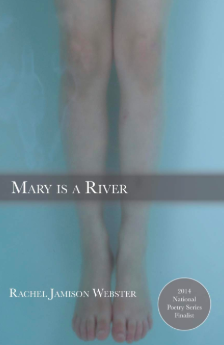 85f955c54d9 Making Faith Possible—On Rachel Jamison Webster s Mary is a River